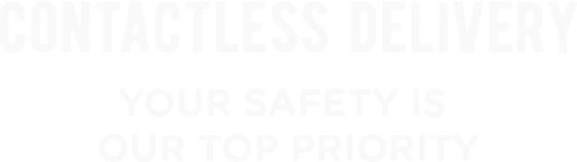 Contactless Delivery, your safety is our top priority.